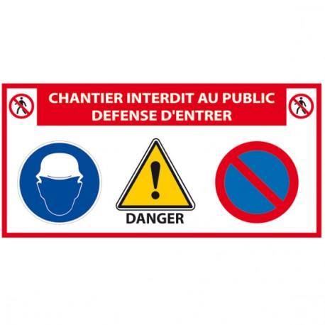 Panneau Chantier Interdit au Public Défense d'entrée